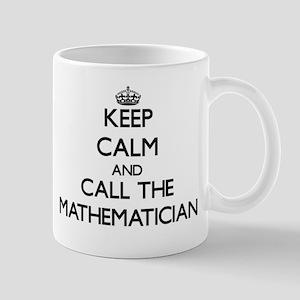 Keep calm and call the Mathematician Mugs