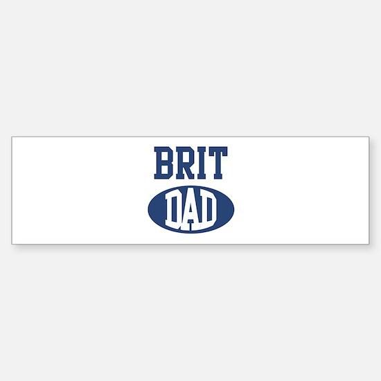 Brit dad Bumper Bumper Bumper Sticker