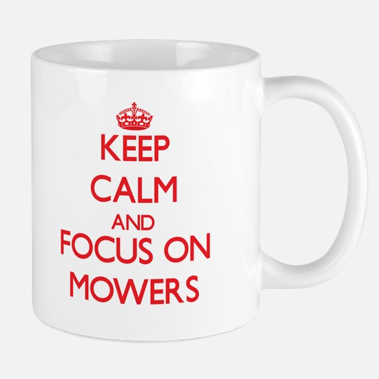 Keep Calm and focus on Mowers Mugs