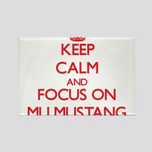 Keep Calm and focus on Mu Mustang Magnets
