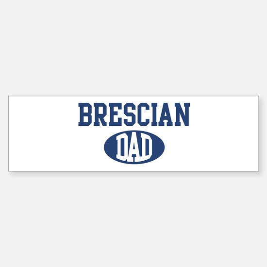 Brescian dad Bumper Bumper Bumper Sticker