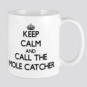Keep calm and call the Mole Catcher Mugs