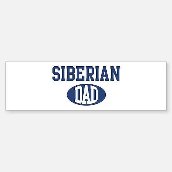 Siberian dad Bumper Bumper Bumper Sticker