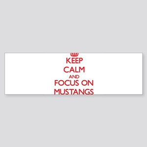 Keep Calm and focus on Mustangs Bumper Sticker