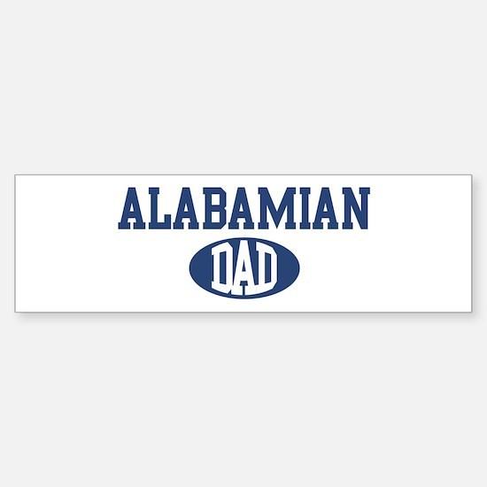 Alabamian dad Bumper Bumper Bumper Sticker