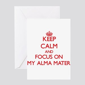 Keep Calm and focus on My Alma Mater Greeting Card