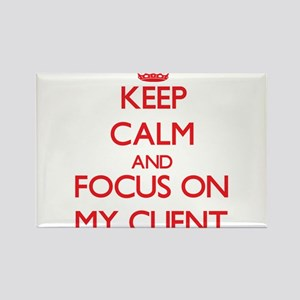 Keep Calm and focus on My Client Magnets