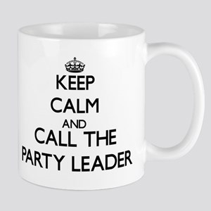 Keep calm and call the Party Leader Mugs