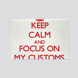 Keep Calm and focus on My Customs Magnets