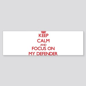 Keep Calm and focus on My Defender Bumper Sticker