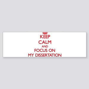 Keep Calm and focus on My Dissertation Bumper Stic