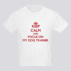 Keep Calm and focus on My Dog Trainer T-Shirt