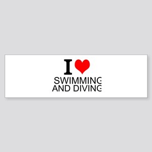 I Love Swimming And Diving Bumper Sticker