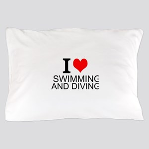 I Love Swimming And Diving Pillow Case