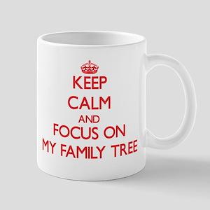 Keep Calm and focus on My Family Tree Mugs