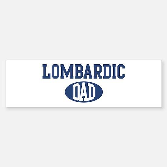 Lombardic dad Bumper Bumper Bumper Sticker