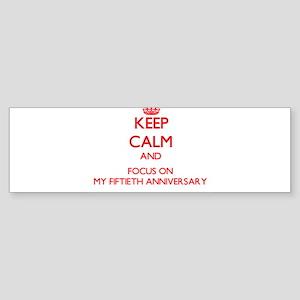 Keep Calm and focus on My Fiftieth Anniversary Bum