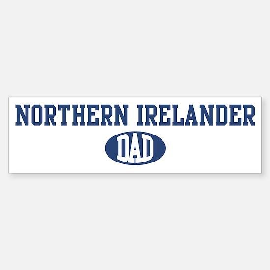 Northern Irelander dad Bumper Bumper Bumper Sticker
