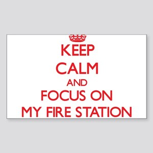 Keep Calm and focus on My Fire Station Sticker