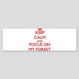 Keep Calm and focus on My Forest Bumper Sticker