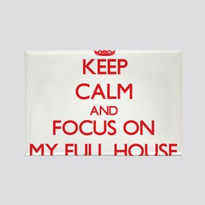 Keep Calm and focus on My Full House Magnets