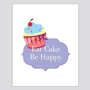 Eat Cake Be Happy Posters