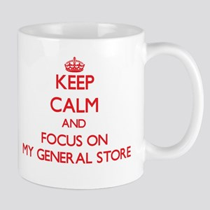 Keep Calm and focus on My General Store Mugs