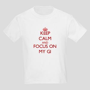 Keep Calm and focus on My Gi T-Shirt