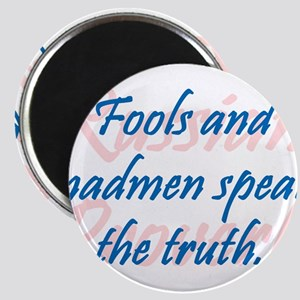 Fools And Madmen Speak the Truth Magnet