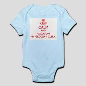 Keep Calm and focus on My Grocery Clerk Body Suit