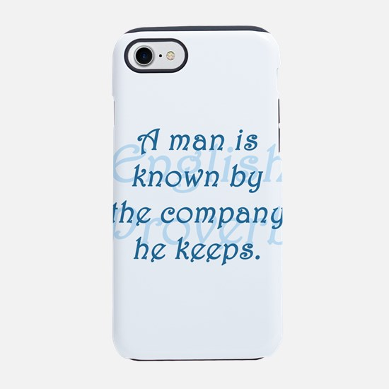 A Man Is Known iPhone 7 Tough Case