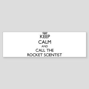 Keep calm and call the Rocket Scientist Bumper Sti