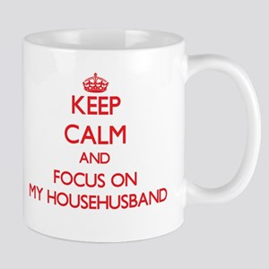 Keep Calm and focus on My Househusband Mugs
