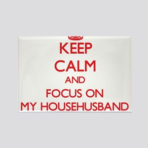 Keep Calm and focus on My Househusband Magnets