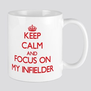 Keep Calm and focus on My Infielder Mugs