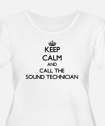 Keep calm and call the Sound Technician Plus Size