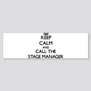 Keep calm and call the Stage Manager Bumper Sticke