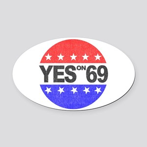 YES on 69 Oval Car Magnet