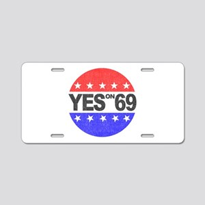 YES on 69 Aluminum License Plate