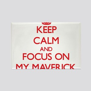 Keep Calm and focus on My Maverick Magnets
