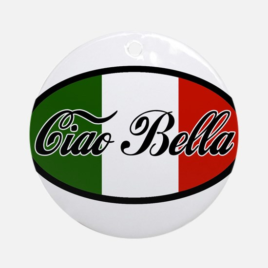 ciao-bella-OVAL2.png Ornament (Round)