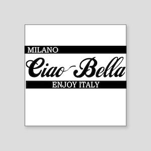 """b-ciaobella-milano-b Square Sticker 3"""" x 3"""""""