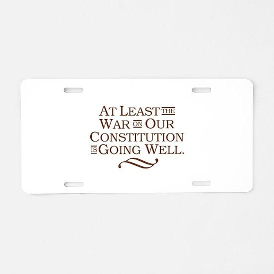 War on Constitution Aluminum License Plate