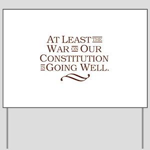 War on Constitution Yard Sign