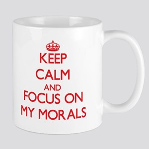 Keep Calm and focus on My Morals Mugs