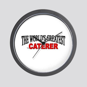 """The World's Greatest Caterer"" Wall Clock"