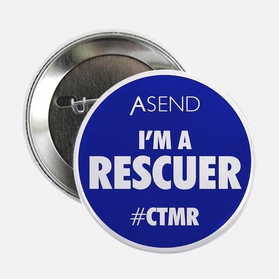 """Cute Im a rescuer asend 2.25"""" Button"""