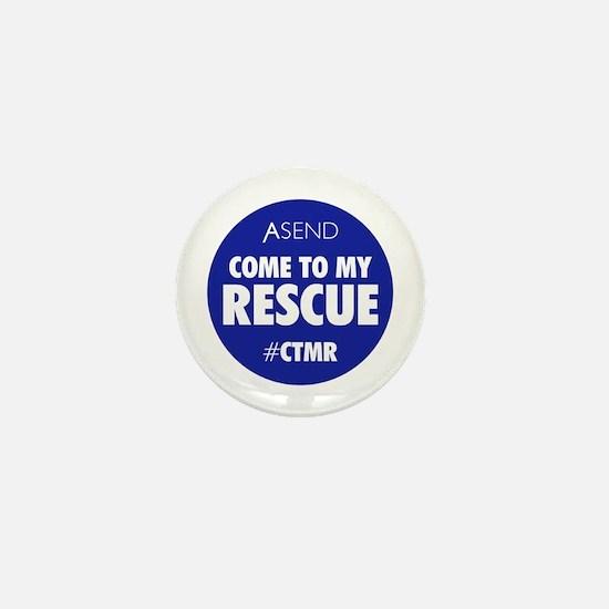 Come To My Rescue Blue Mini Button