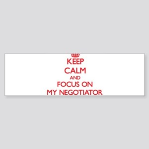 Keep Calm and focus on My Negotiator Bumper Sticke
