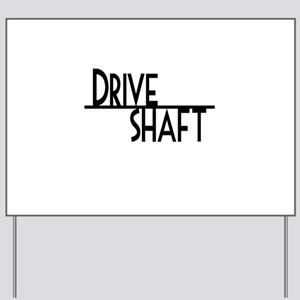 5-4-3-drive-shaft-w Yard Sign